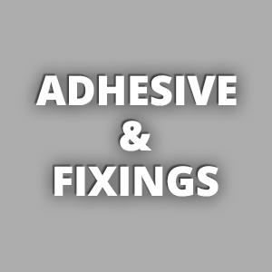 Adhesive & Fixings