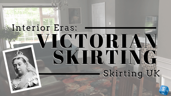 Interior Eras- Victorian Skirting Blog